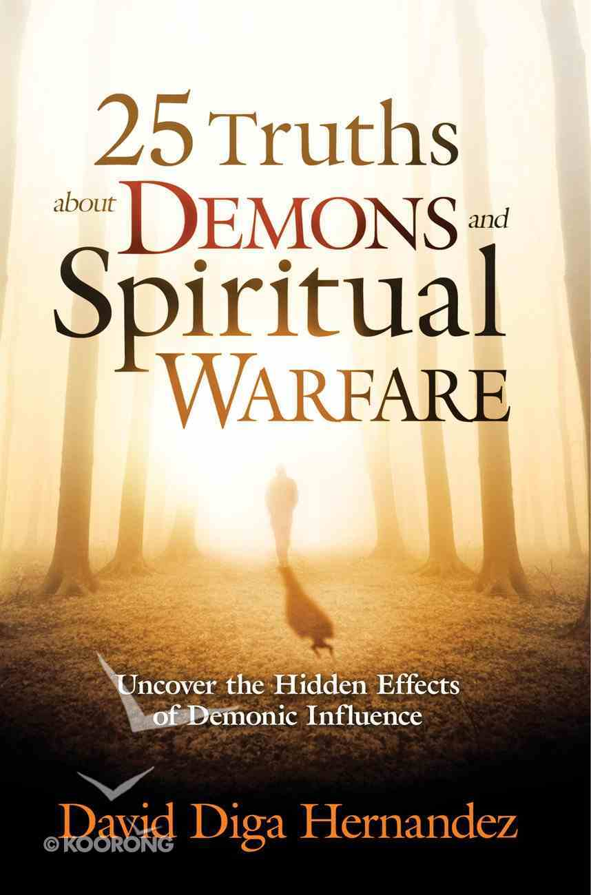 25 Truths About Demons and Spiritual Warfare eBook