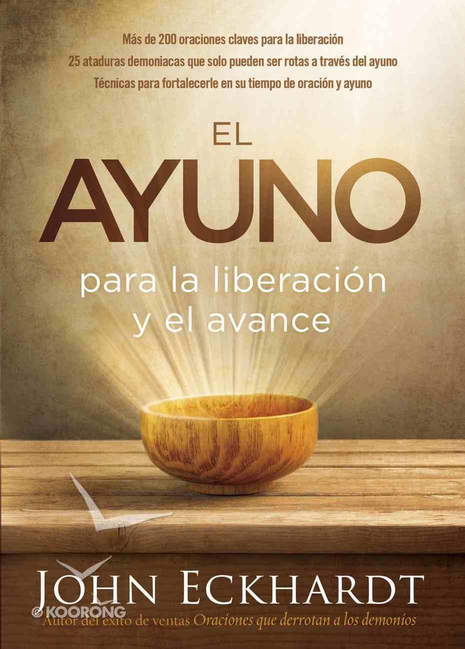 El Ayuno Para La Liberacin Y El Avance eBook