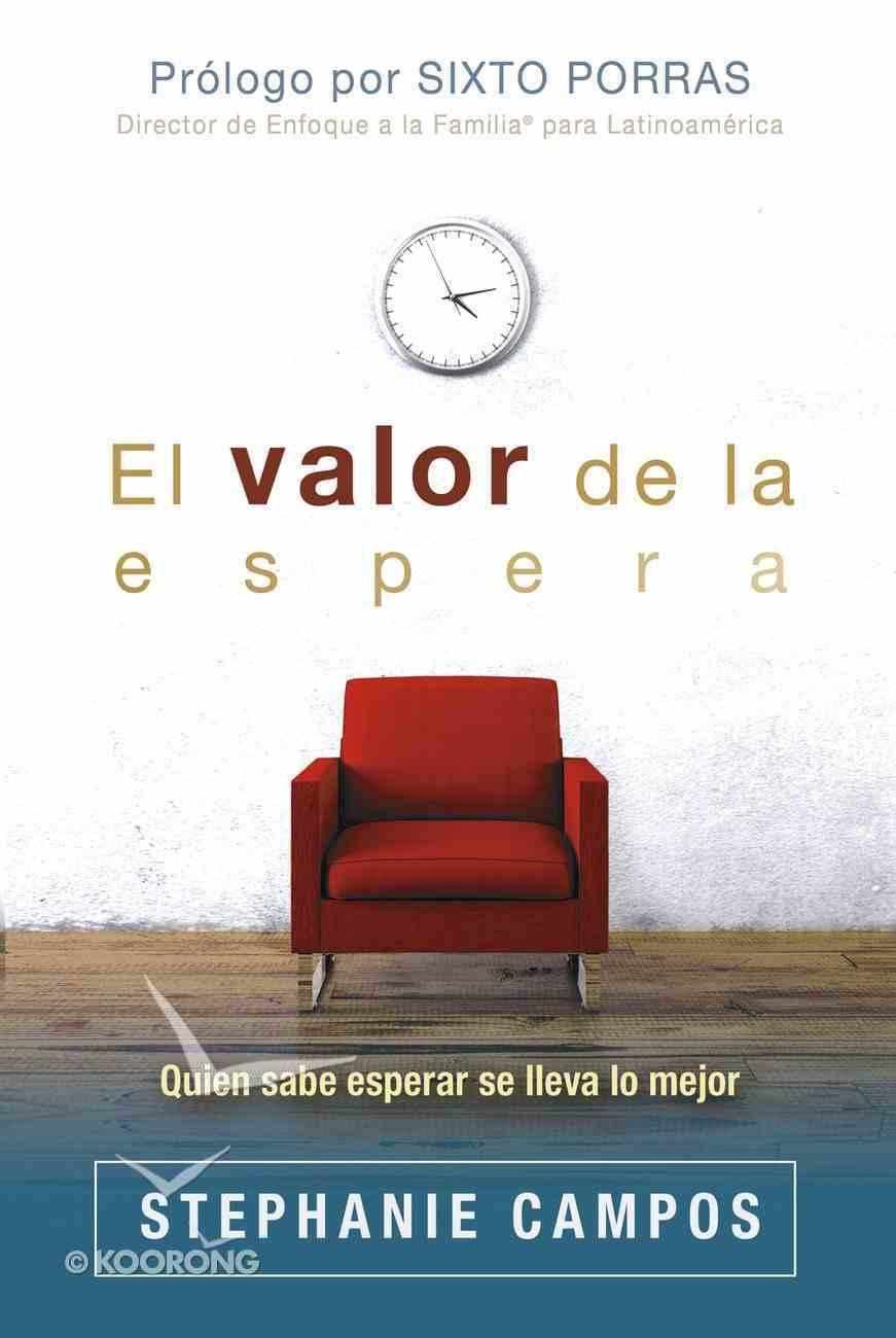 El Valor De La Espera eBook