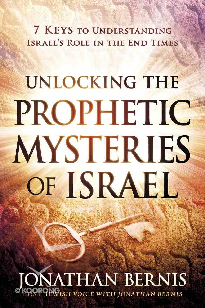 Unlocking the Prophetic Mysteries of Israel eBook