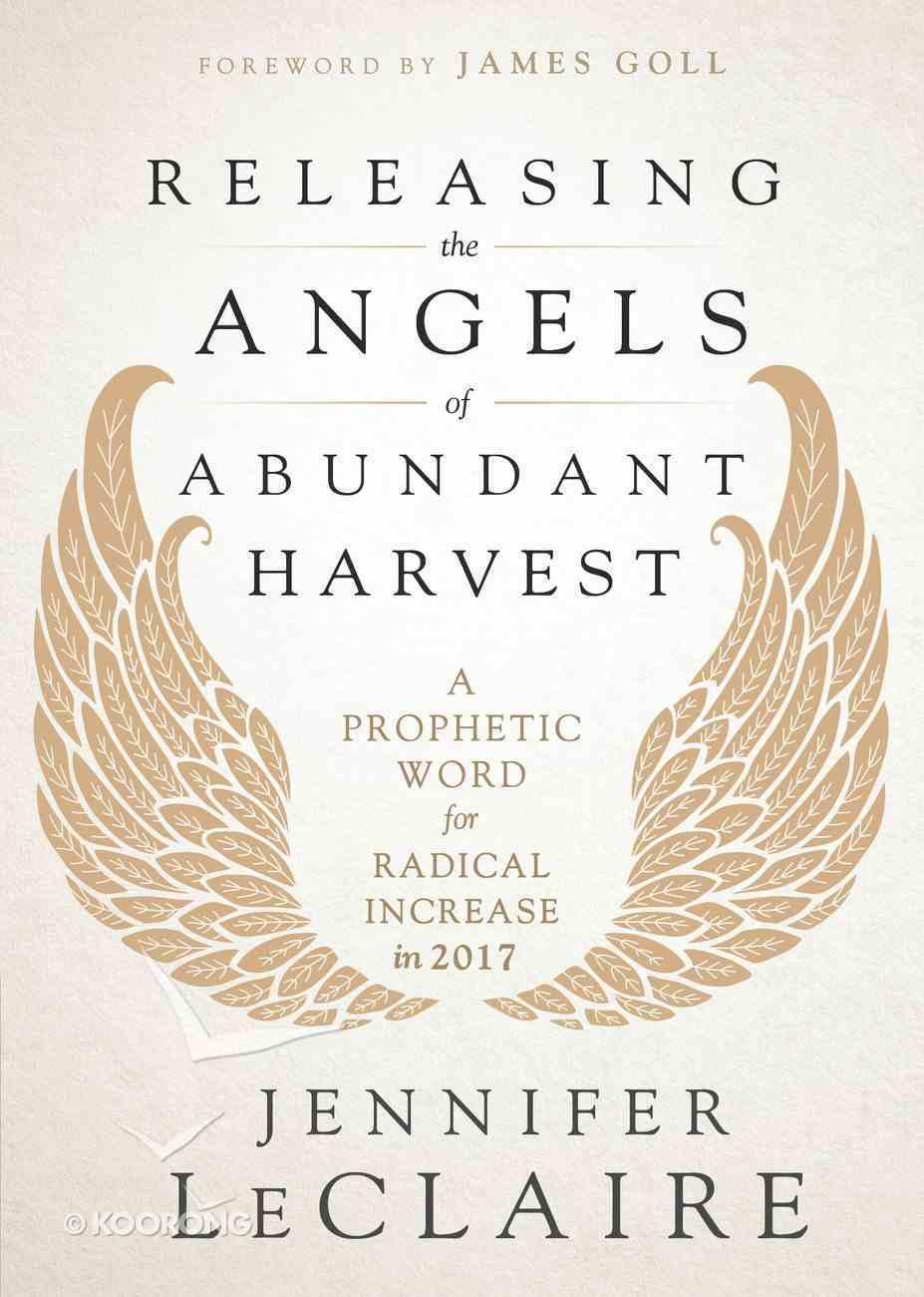 Releasing the Angels of Abundant Harvest eBook