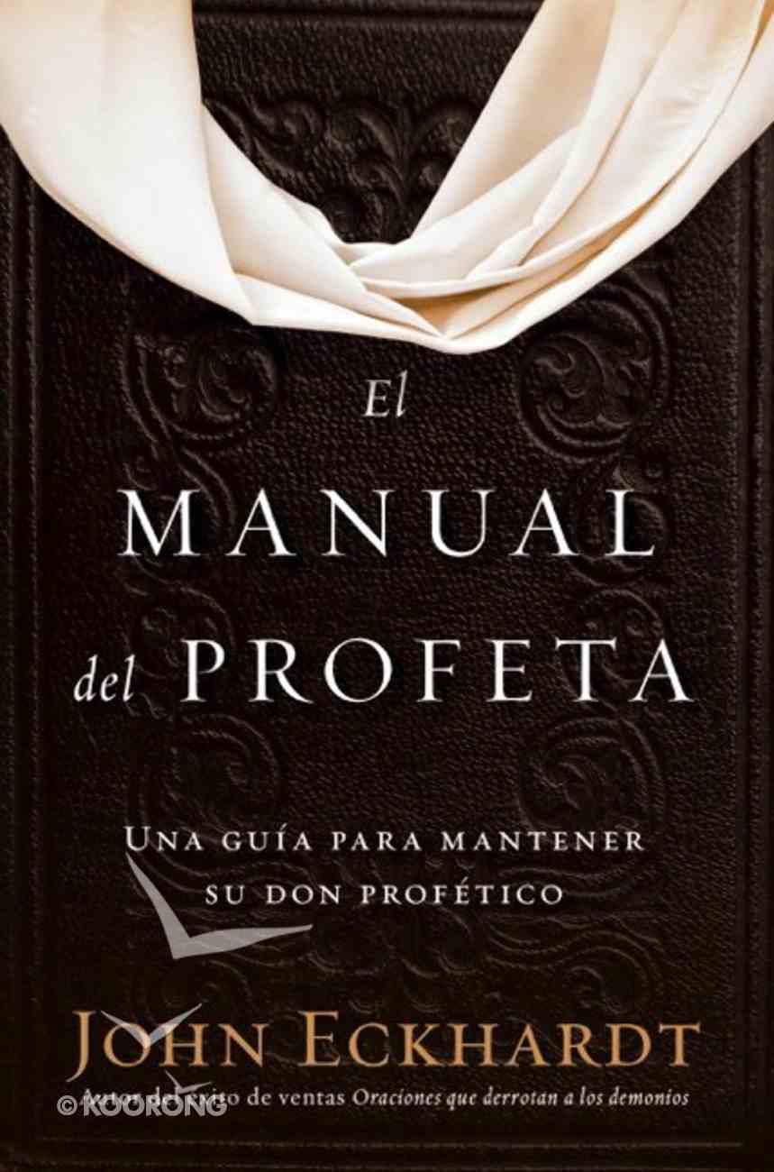 El Manual Del Profeta / the Prophet's Manual eBook