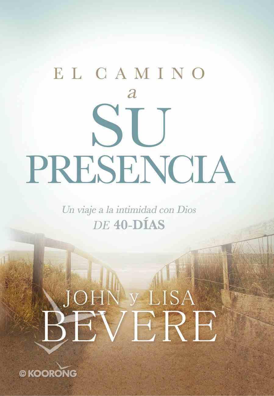 El Camino a Su Presencia / Pathway to His Presence eBook