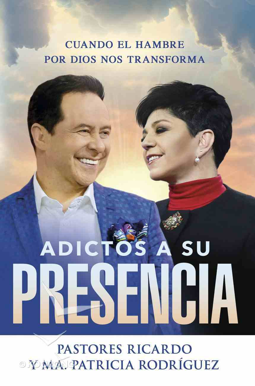 Adictos a Su Presencia / Addicted to His Presence eBook