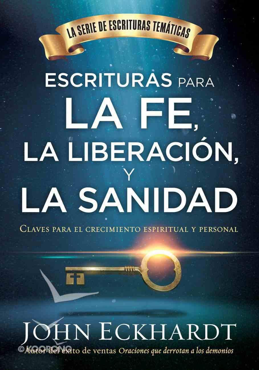 Escrituras Para La Fe, La Liberacin Y La Sanidad / Scriptures For Faith, Deliverance and Healing eBook