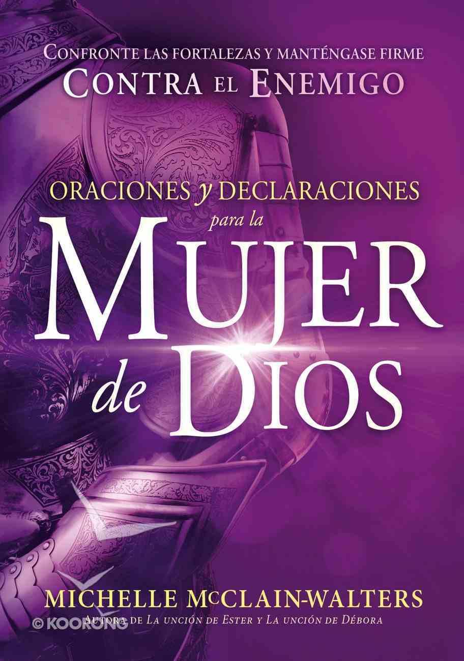 Oraciones Y Declaraciones Para La Mujer De Dios / Prayers and Declarations For the Woman of God eBook