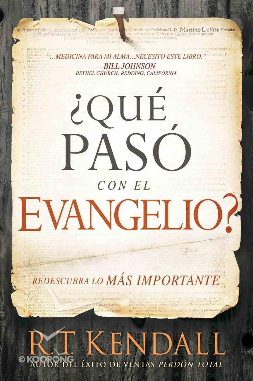 Qu Pas Con El Evangelio? / Whatever Happened to the Gospel? eBook