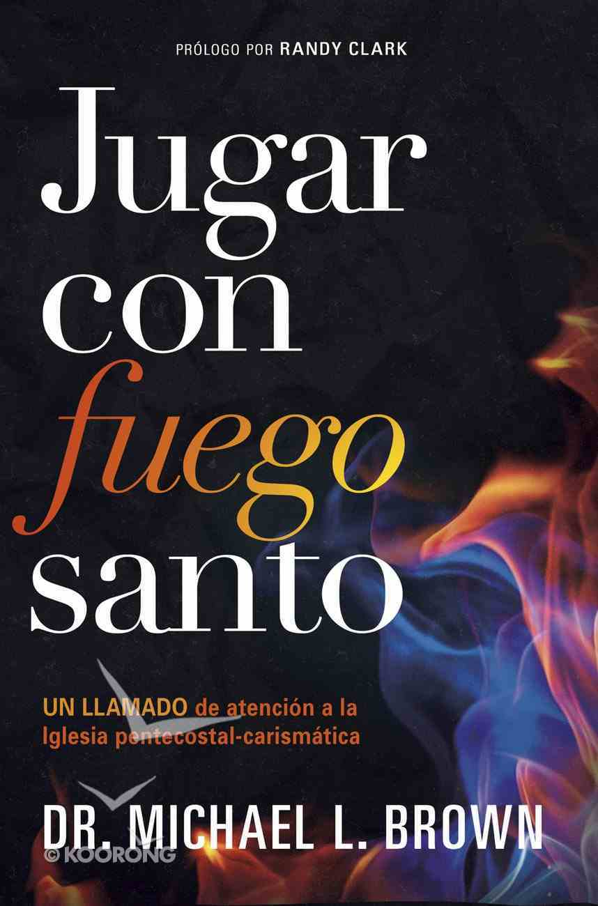 Jugar Con Fuego Santo/ Playing With Holy Fire eBook