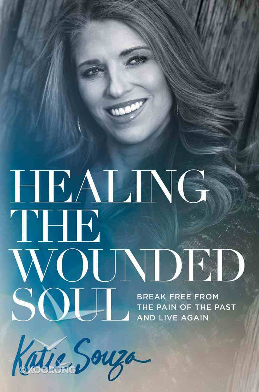 Healing the Wounded Soul eBook