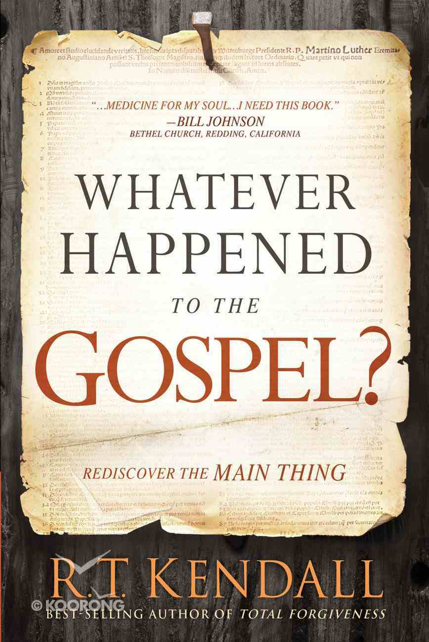 Whatever Happened to the Gospel? eBook