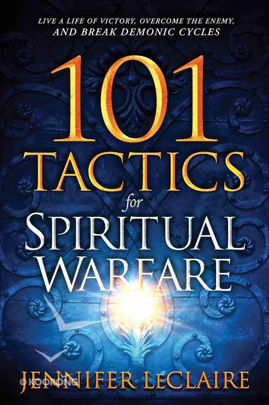 101 Tactics For Spiritual Warfare eBook