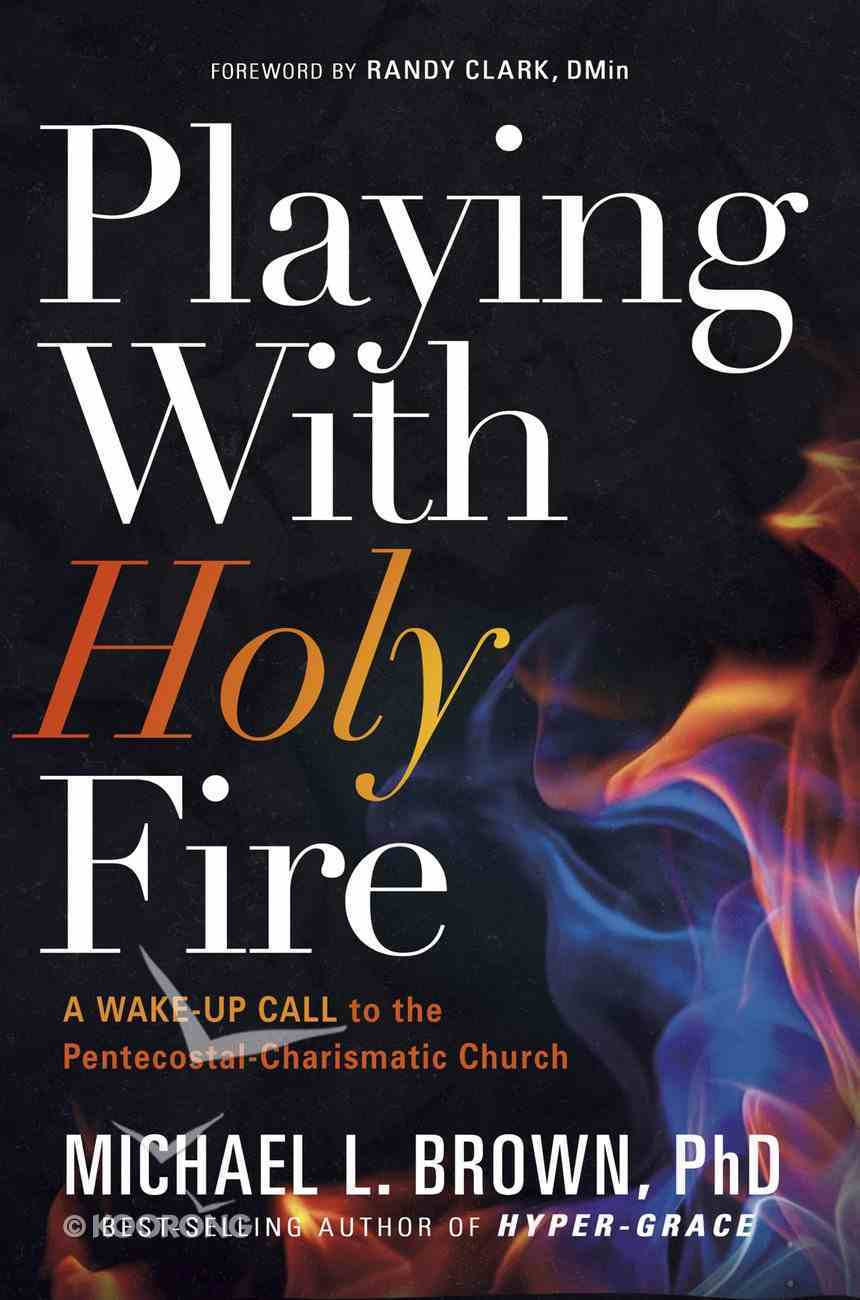 Playing With Holy Fire eBook