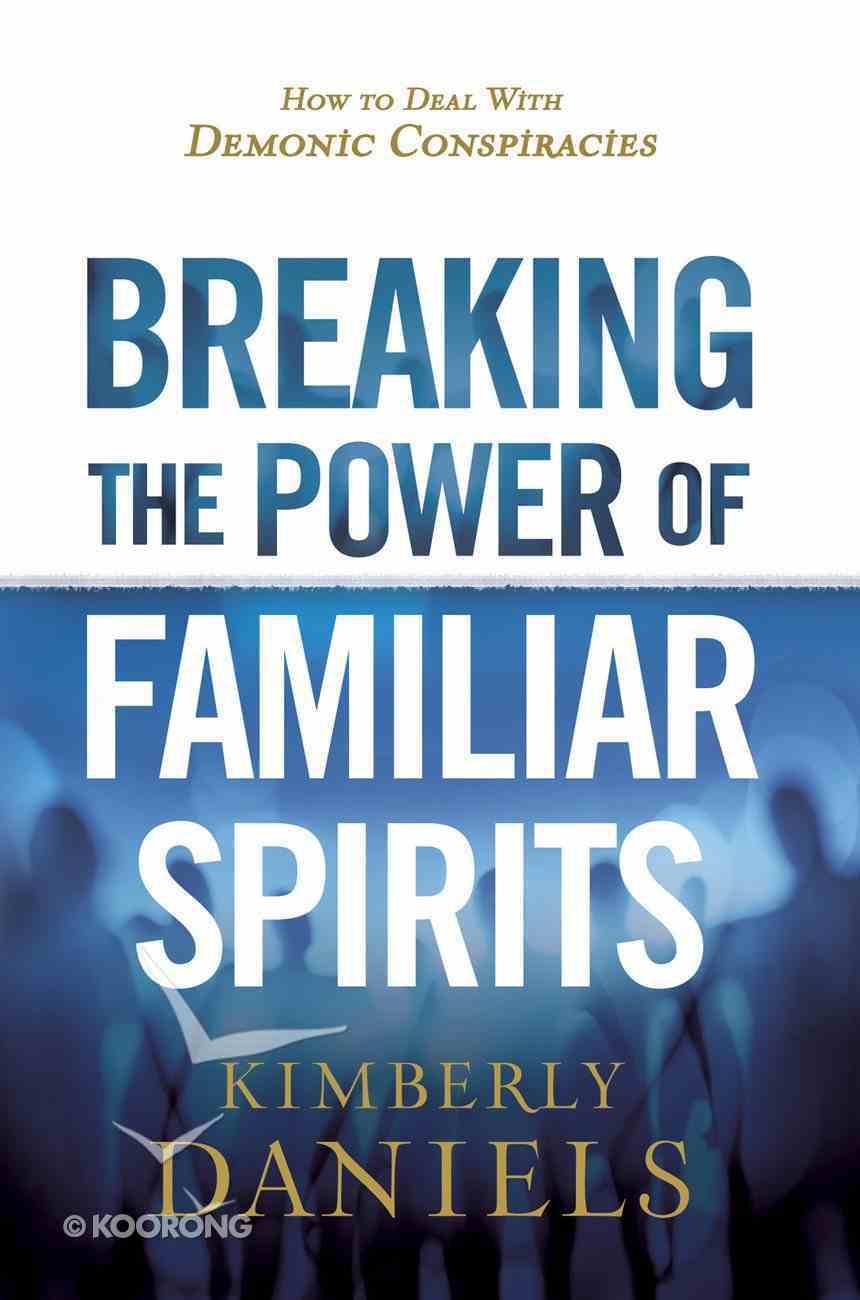 Breaking the Power of Familiar Spirits eBook