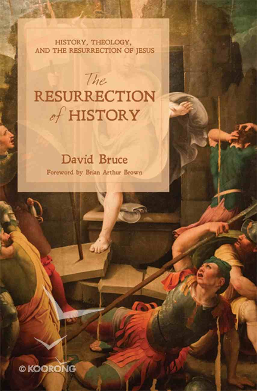 The Resurrection of History eBook
