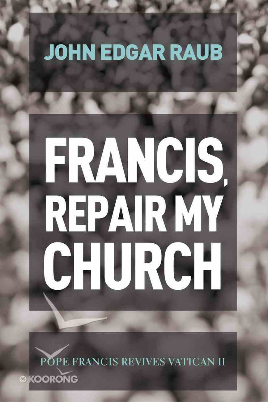 Francis, Repair My Church eBook