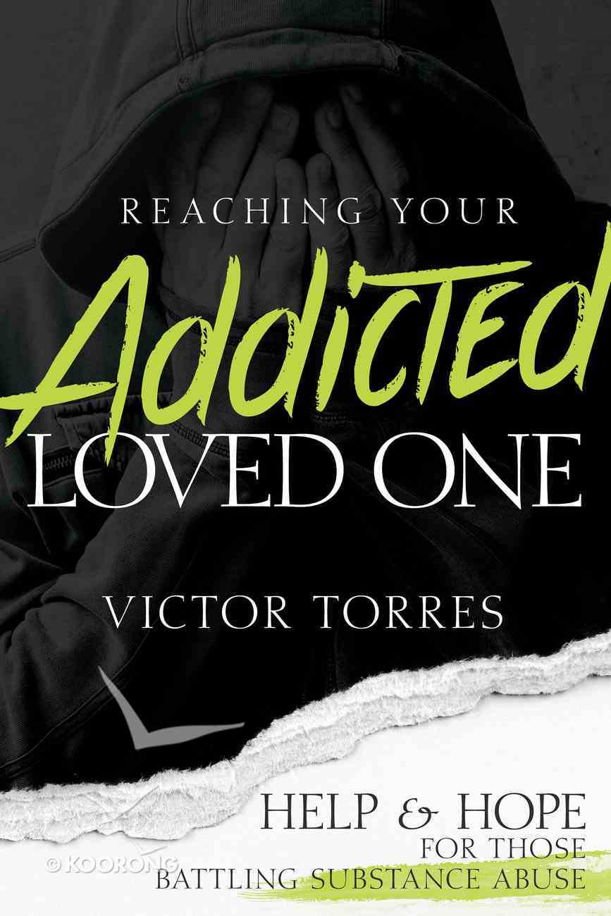 Reaching Your Addicted Loved One eBook
