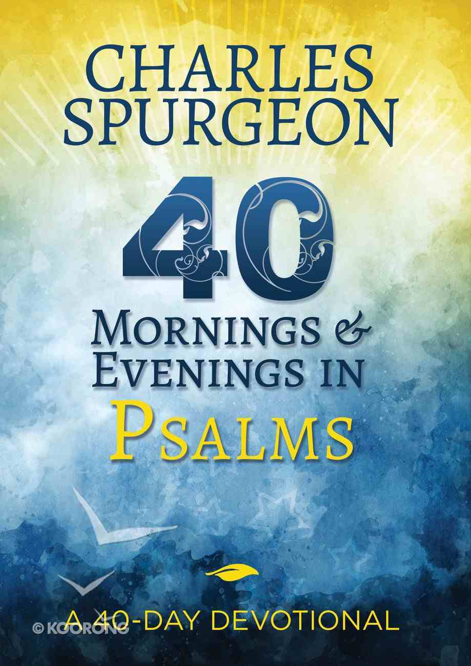 40 Mornings and Evenings in Psalms eBook