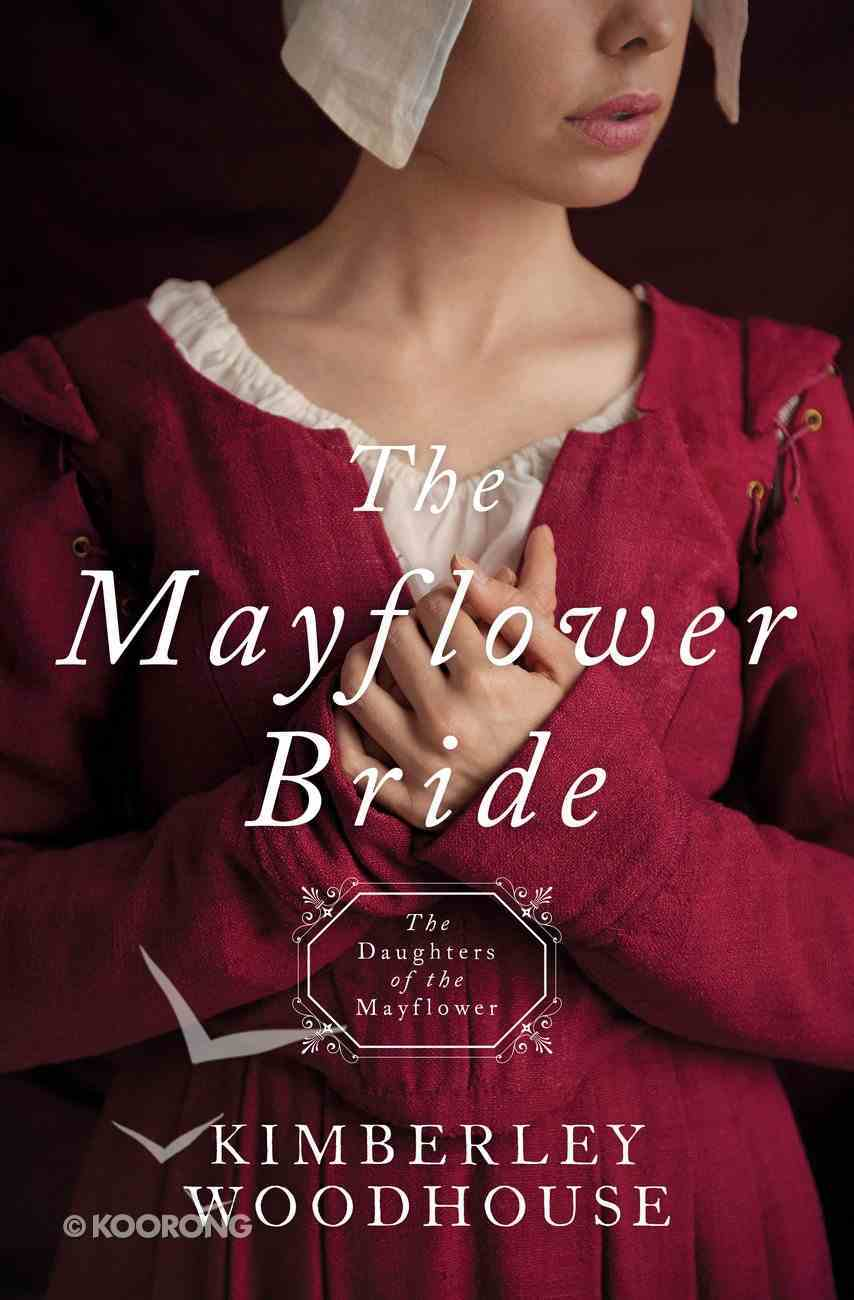 Mayflower Bride, the - 1620 (#01 in Daughters Of The Mayflower Series) eBook