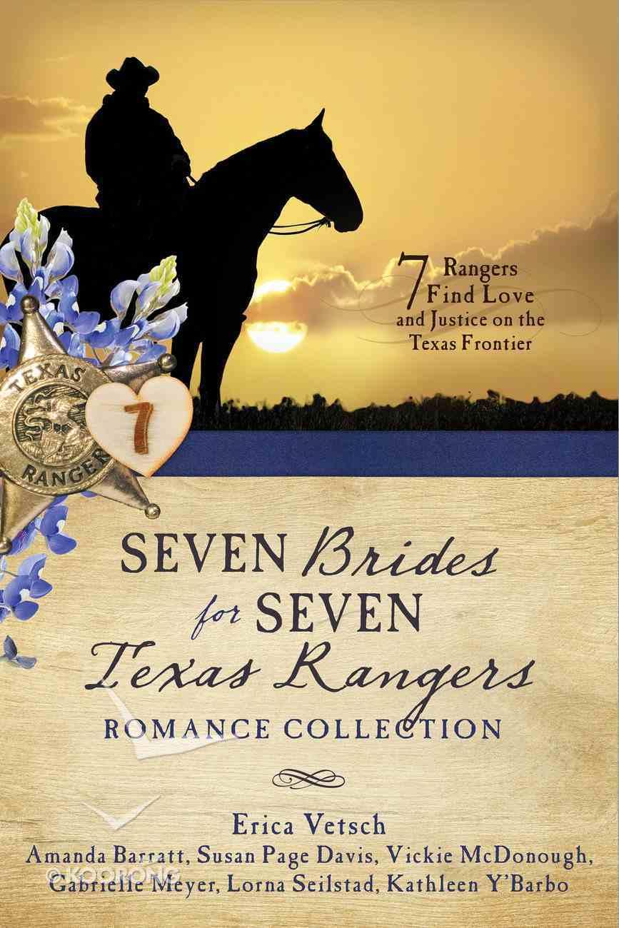 Seven Brides For Seven Texas Rangers Romance Collection eBook