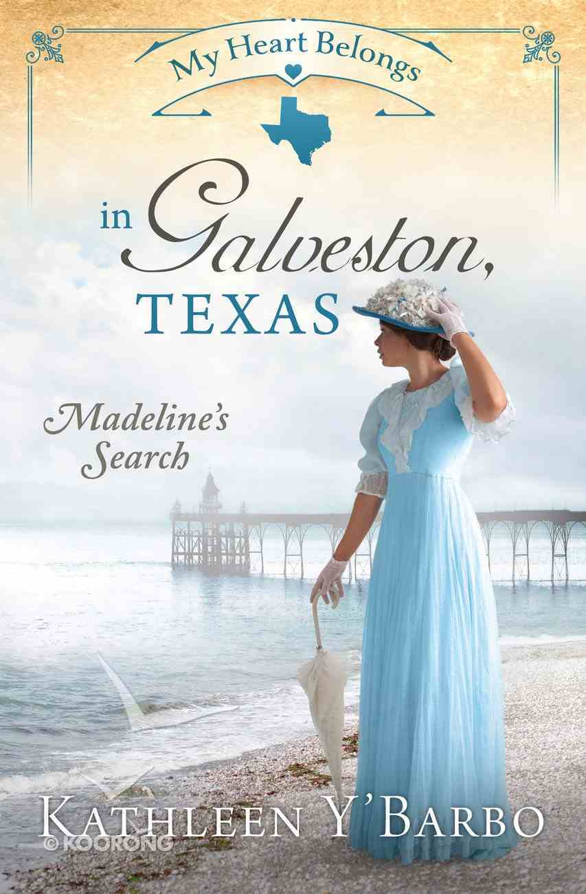 In Galveston, Texas - Madeline's Search (#10 in My Heart Belongs Series) eBook
