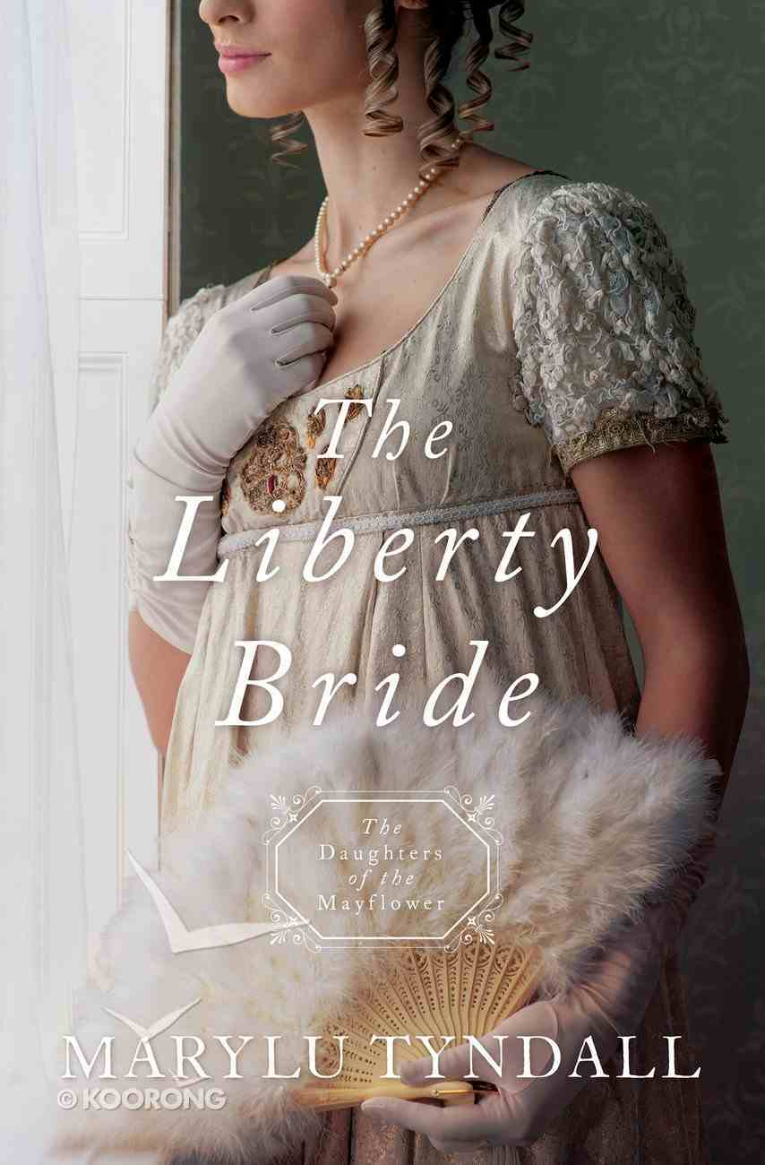 The Liberty Bride (#06 in Daughters Of The Mayflower Series) eBook