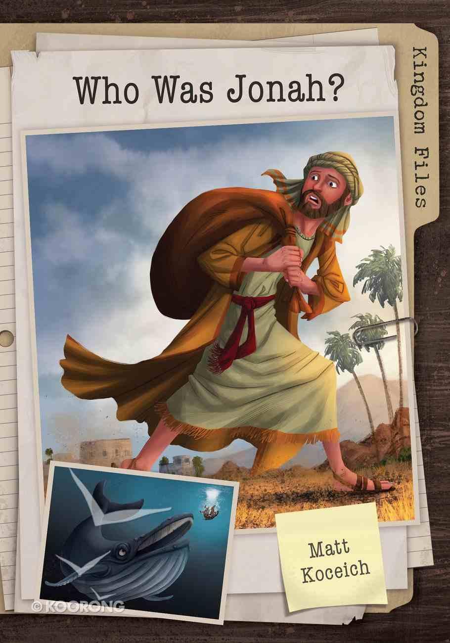 Who Was Jonah? (Kingdom Files Series) Paperback