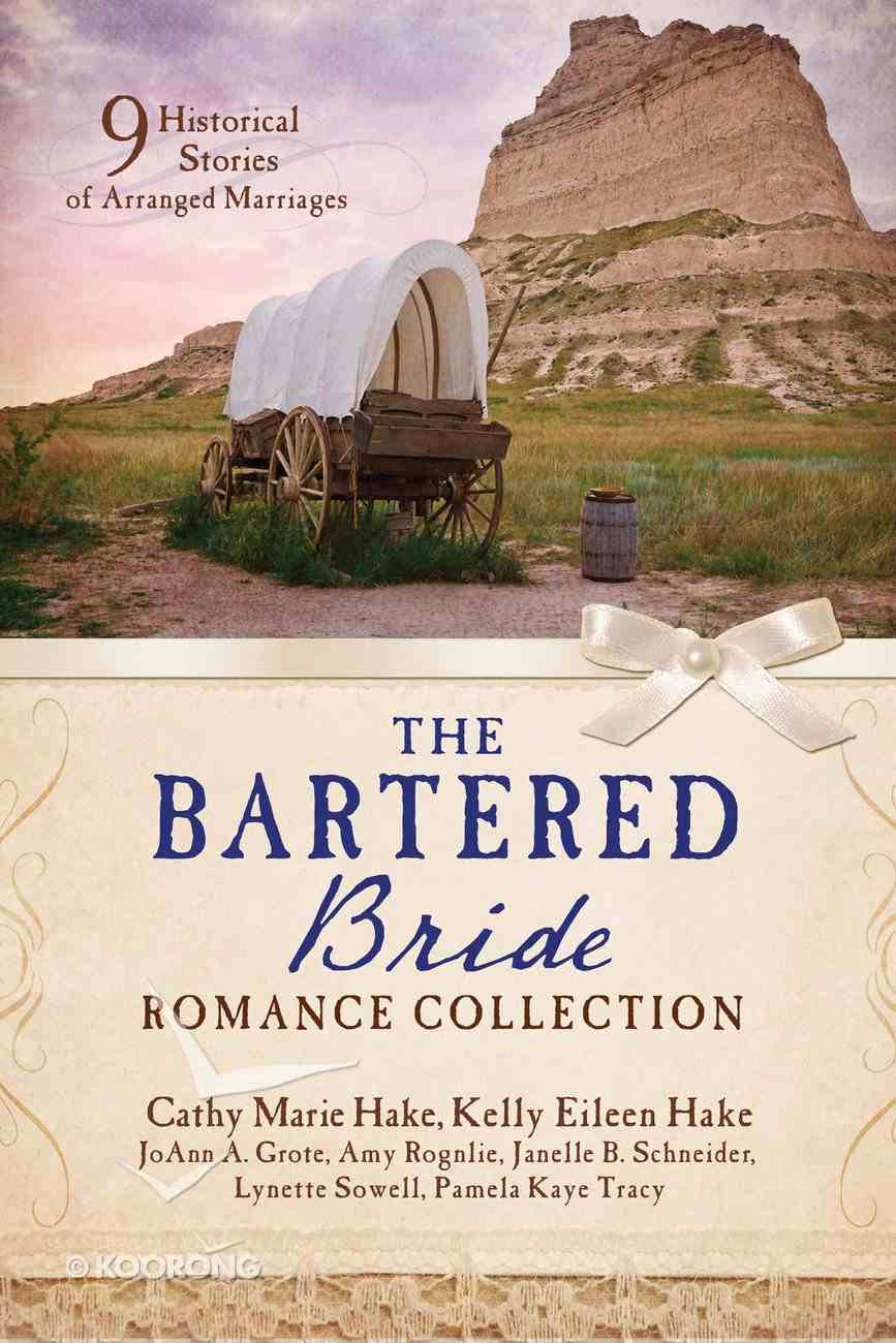 The Bartered Bride Romance Collection (9781634090315 Series) eBook