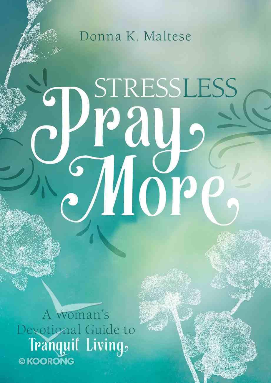 Stress Less, Pray More eBook