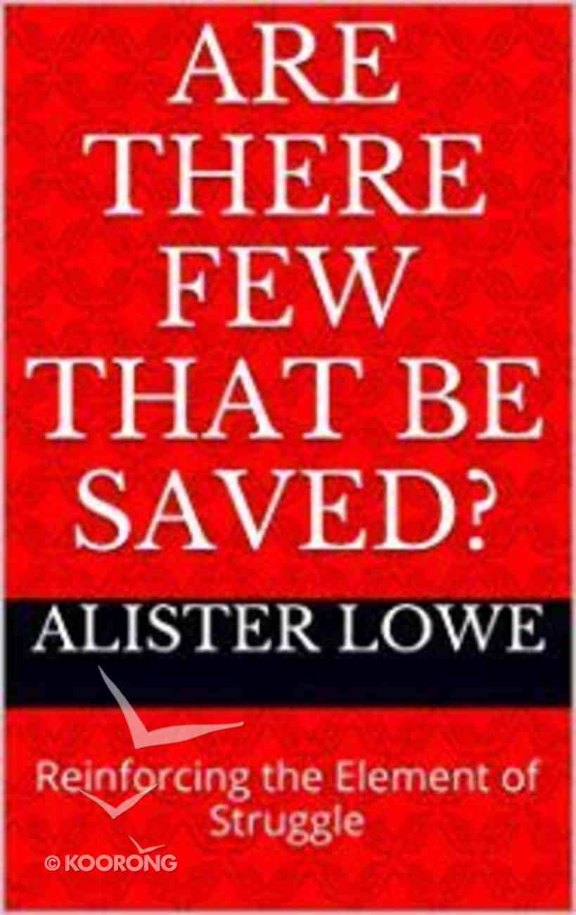 Are There Few That Be Saved? eBook