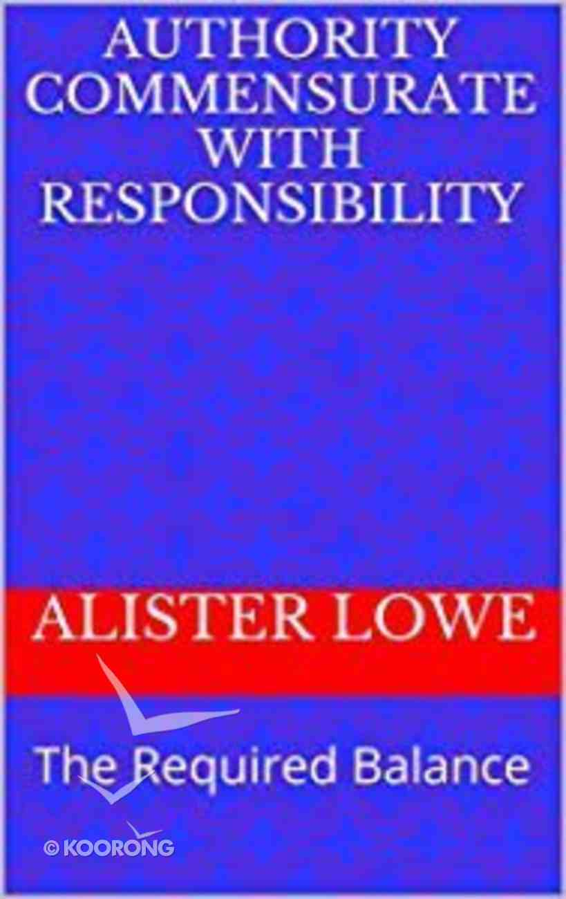 Authority Commensurate With Responsibility eBook