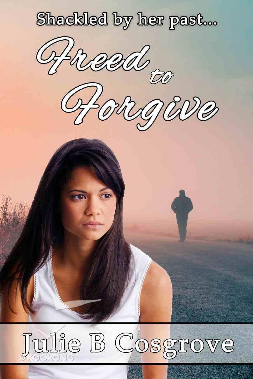 Freed to Forgive eBook