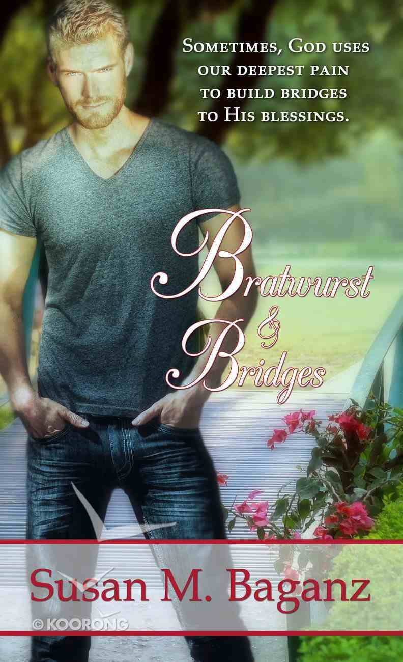Bratwurst and Bridges (#05 in Orchard Hill Series) eBook