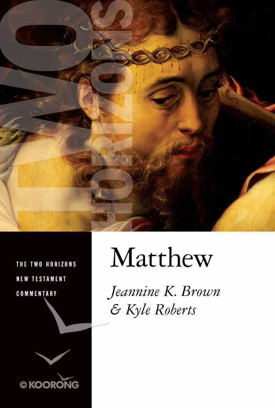 Matthew (Two Horizons New Testament Commentary Series) Paperback