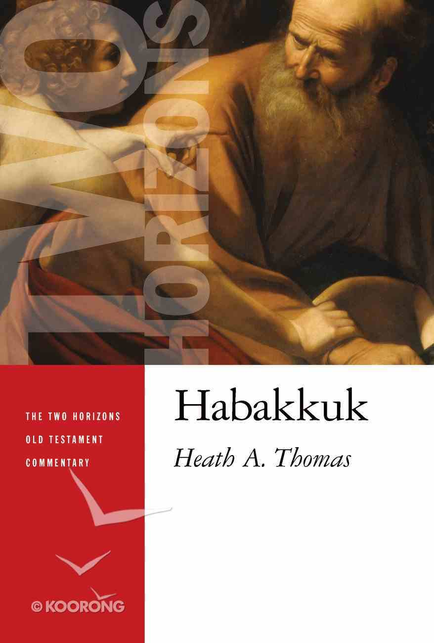 Habakkuk (Two Horizons Old Testament Commentary Series) Paperback