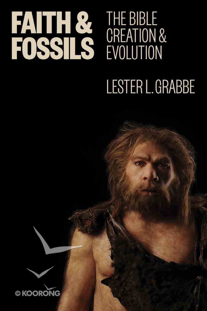 Faith and Fossils: The Bible, Creation, and Evolution Paperback