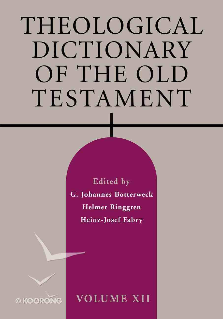 Theological Dictionary of the Old Testament (#12 in Theological Dictionary Of The Old Testament Series) Paperback