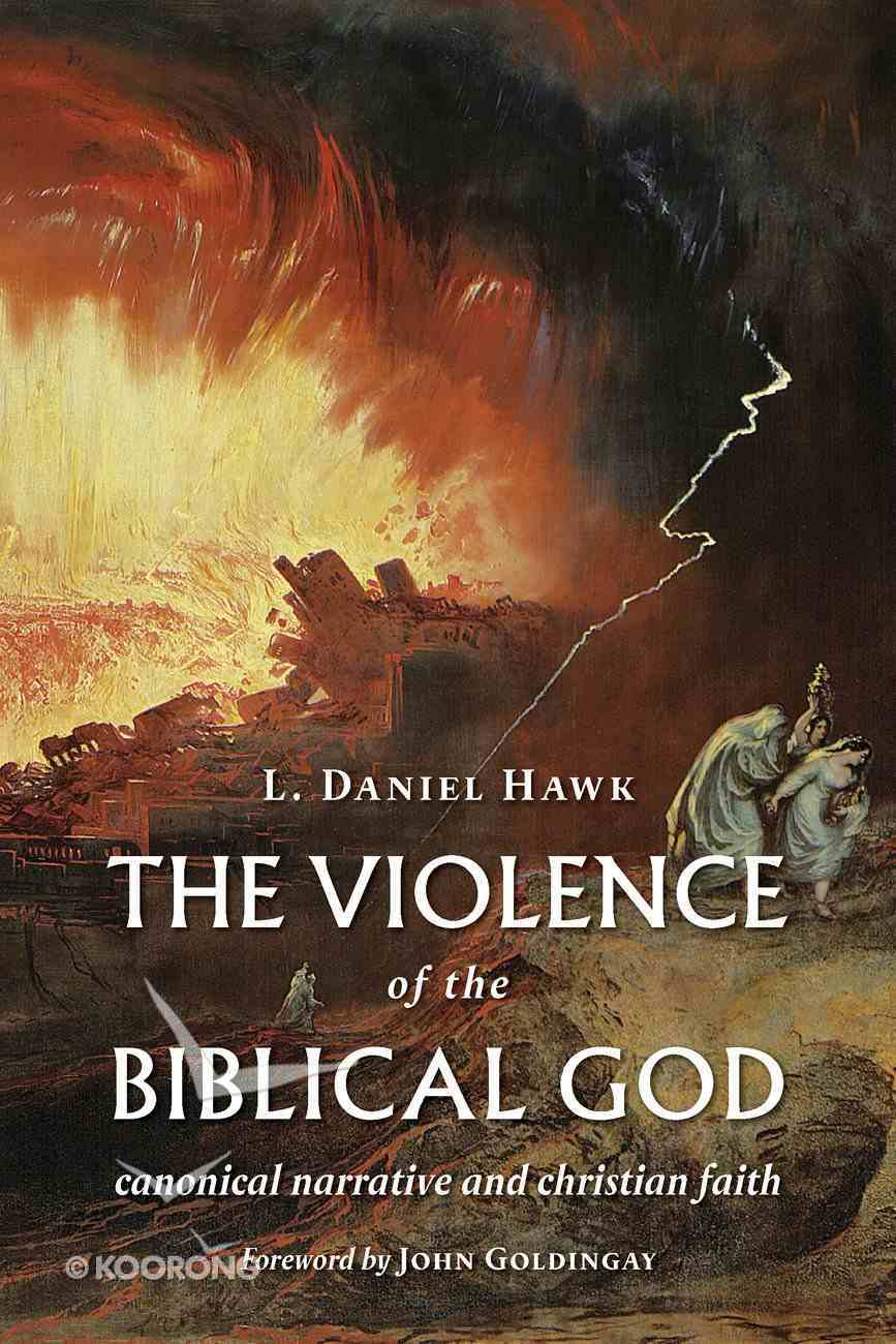 The Violence of the Biblical God: Canonical Narrative and Christian Faith Paperback