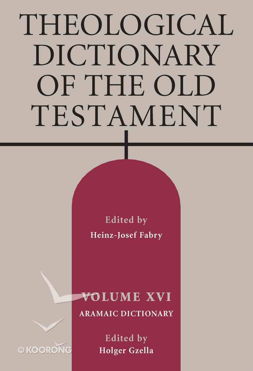 Theological Dictionary of the Old Testament (#16 in Theological Dictionary Of The Old Testament Series) Hardback