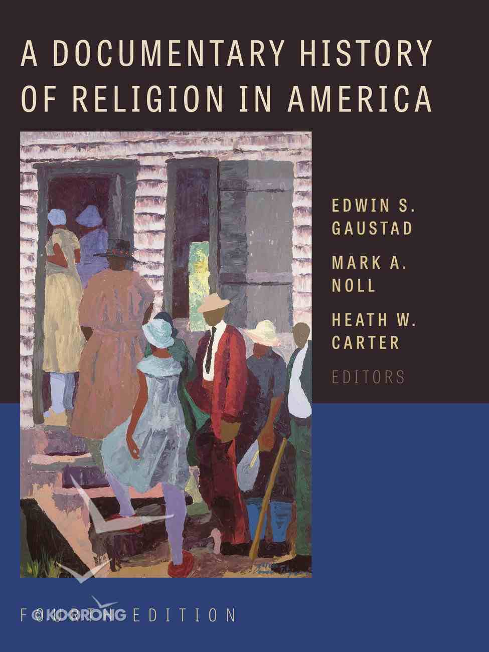 A Documentary History of Religion in America Paperback