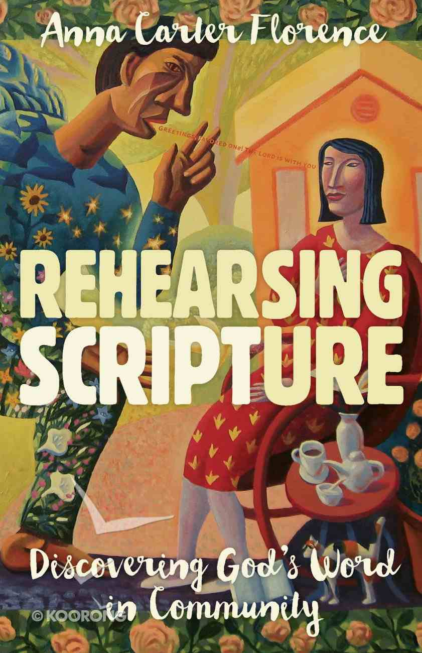 Rehearsing Scripture: Discovering God's Word in Community Paperback
