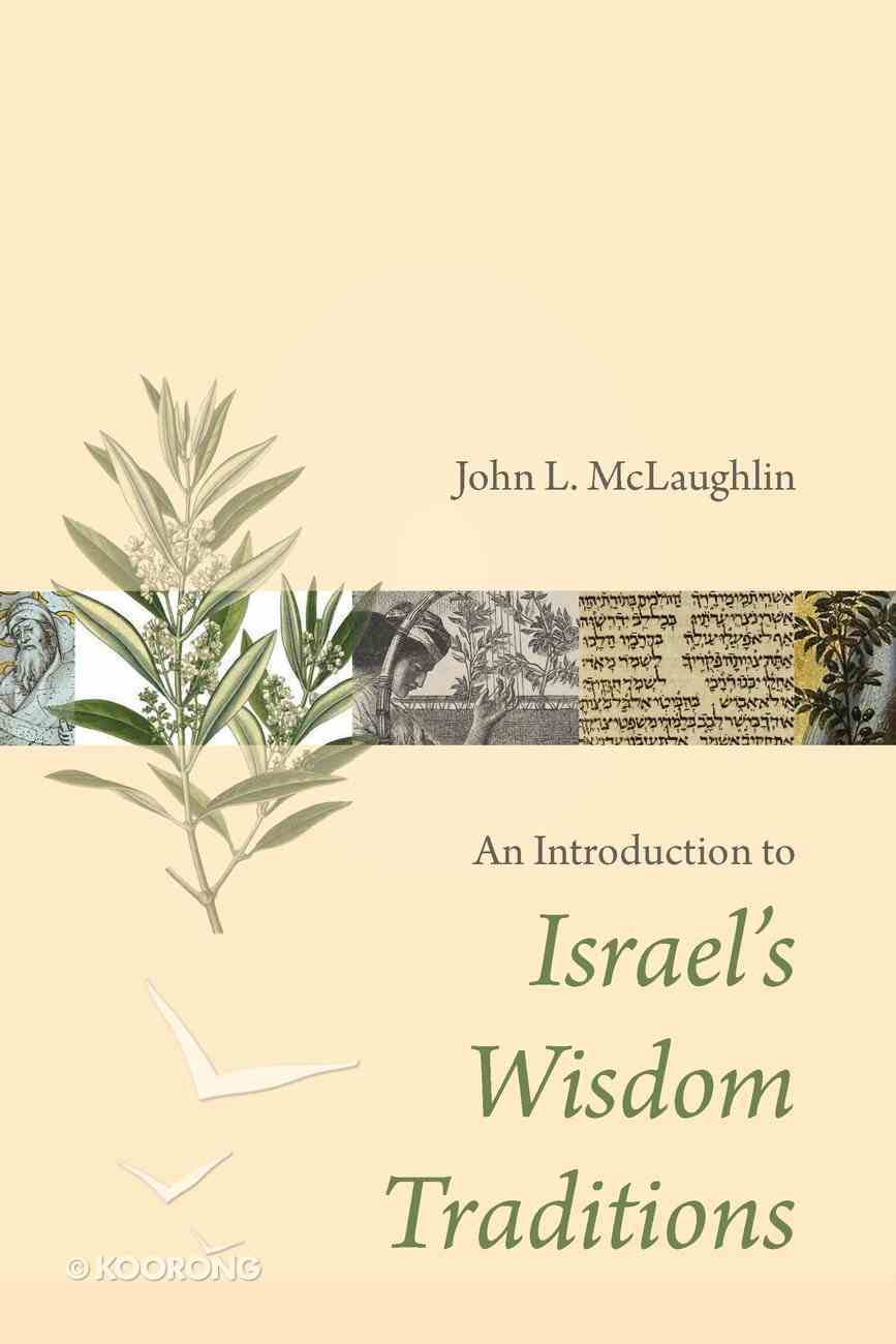 An Introduction to Israel's Wisdom Traditions Paperback
