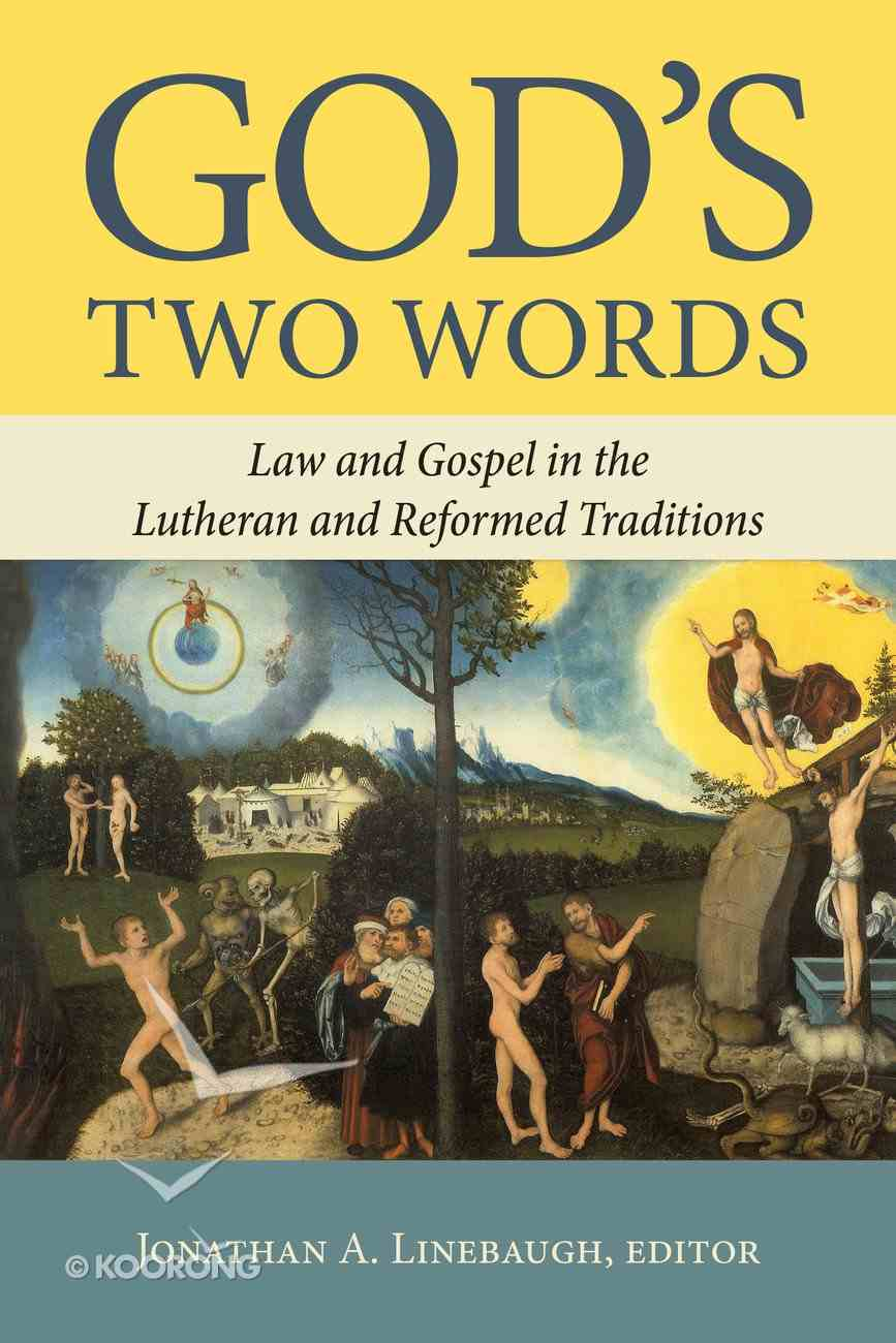 God's Two Words: Law and Gospel in Lutheran and Reformed Traditions Paperback