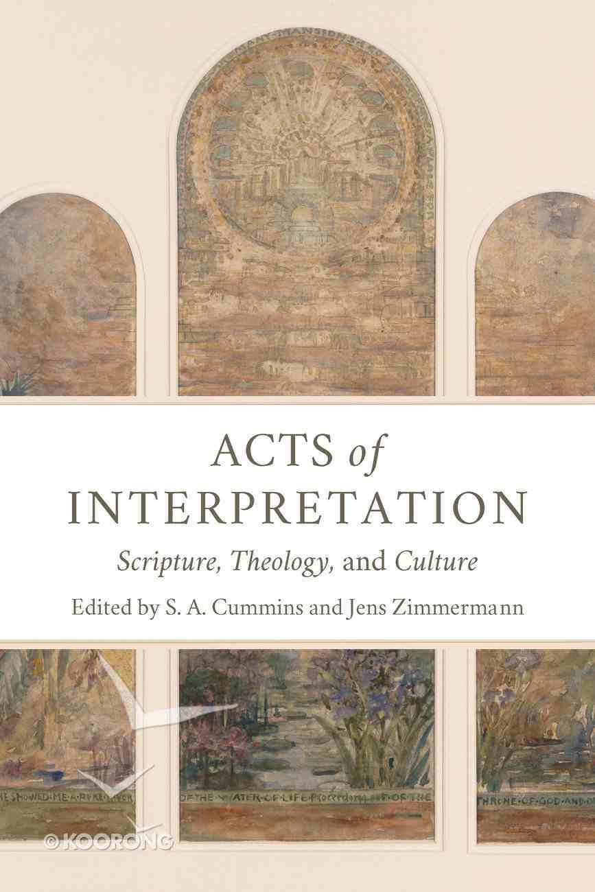 Acts of Interpretation: Scripture, Theology, and Culture Paperback