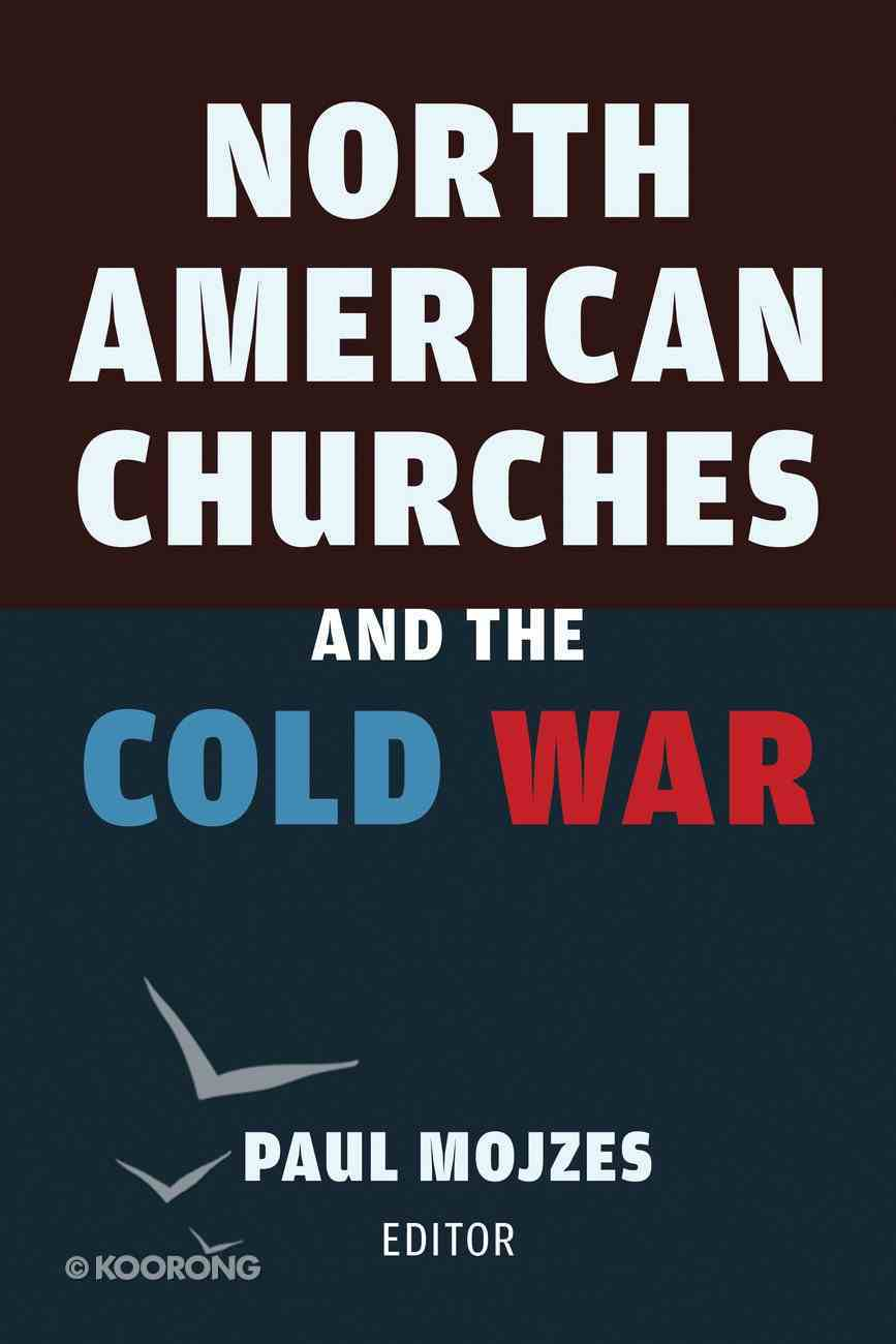 North American Churches and the Cold War Hardback