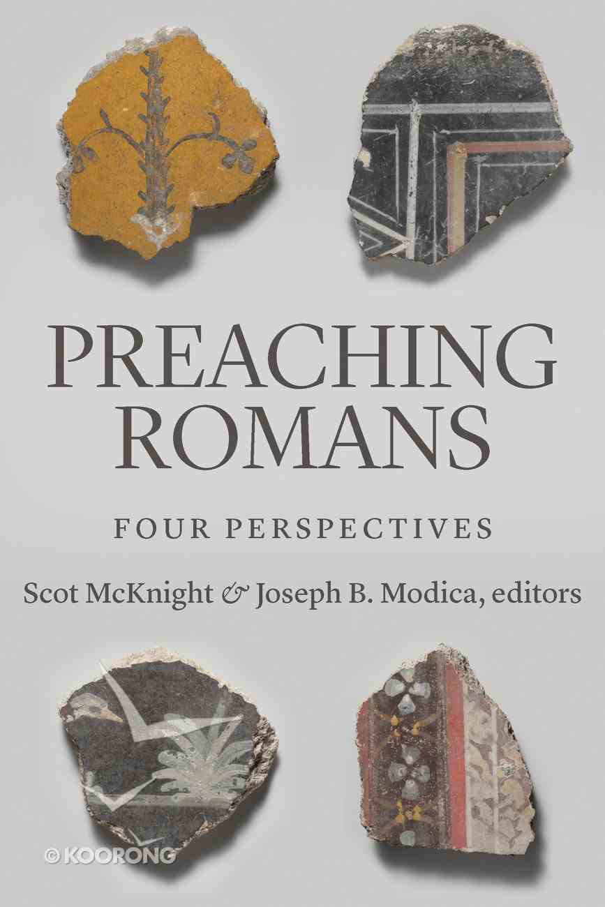 Preaching Romans: Four Perspectives Paperback