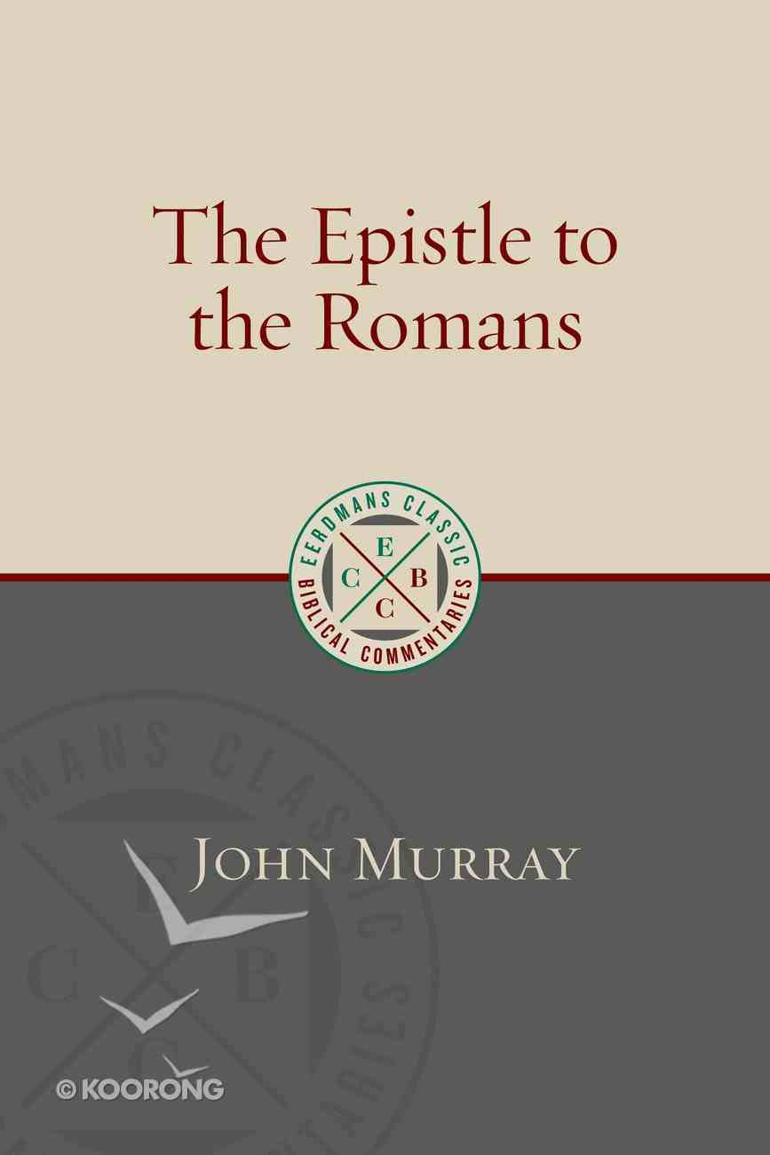 The Epistle to the Romans (Eerdmans Classic Biblical Commentaries Series) Paperback