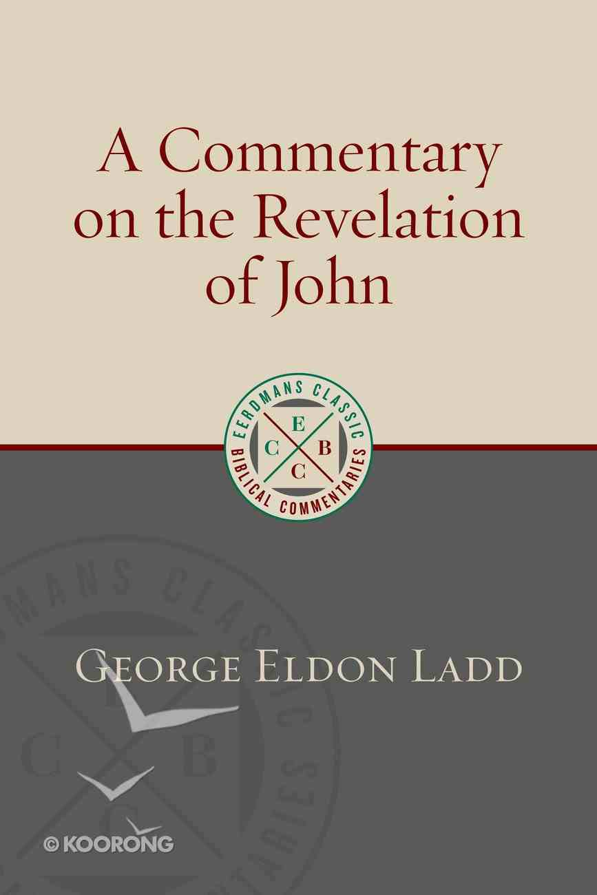 A Commentary on the Revelation of John (Eerdmans Classic Biblical Commentaries Series) Paperback