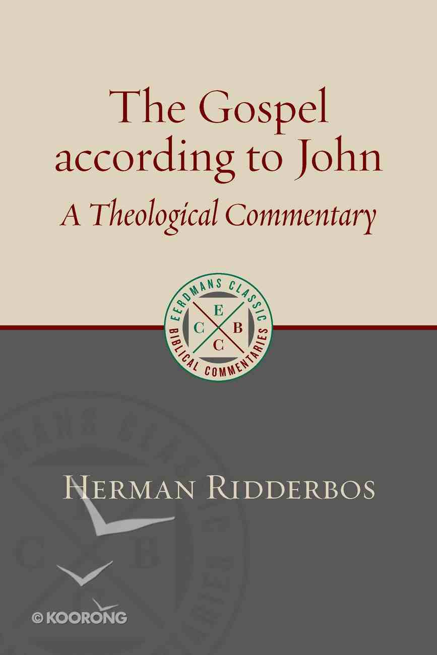 Gospel of John, The: A Theological Commentary (Eerdmans Classic Biblical Commentaries Series) Paperback