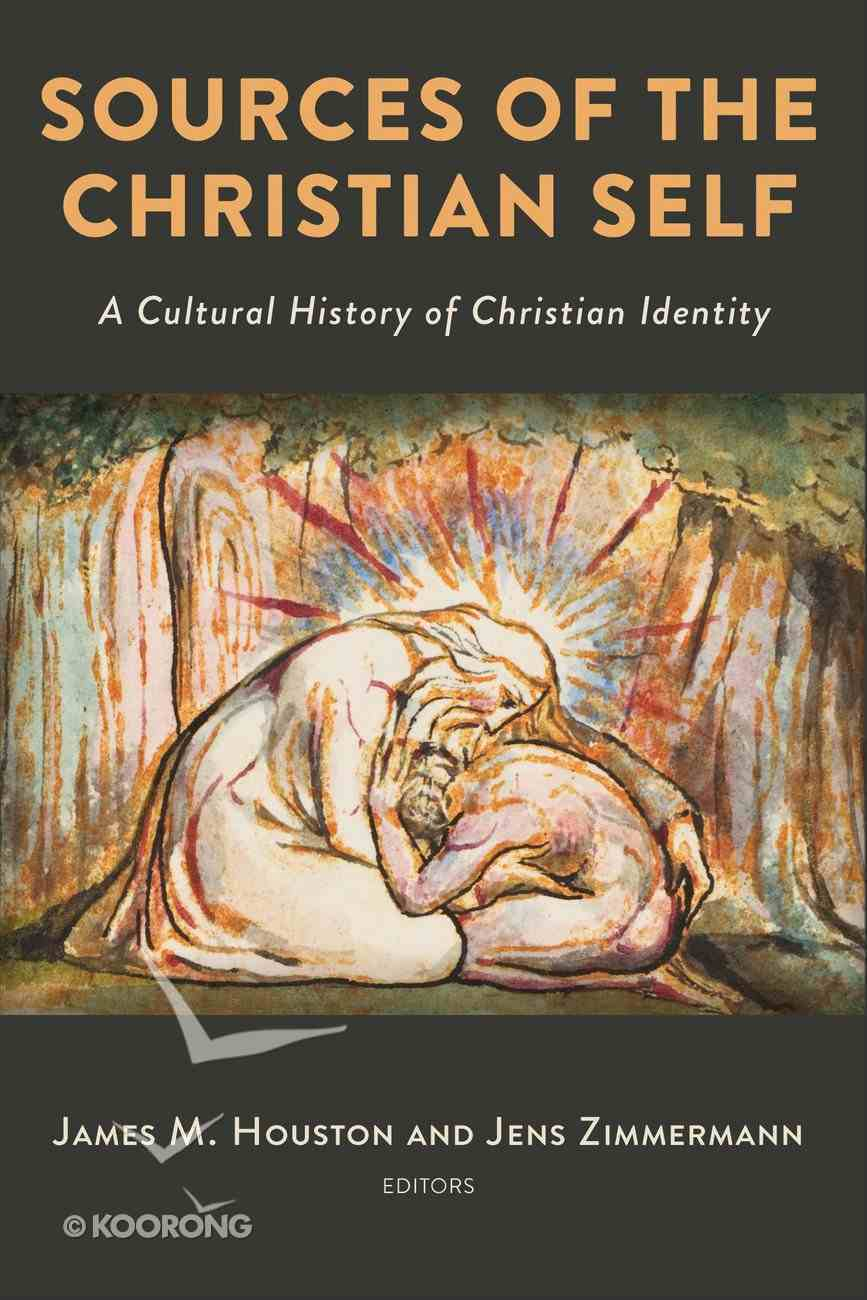 Sources of the Christian Self: A Cultural History of Christian Identity Hardback