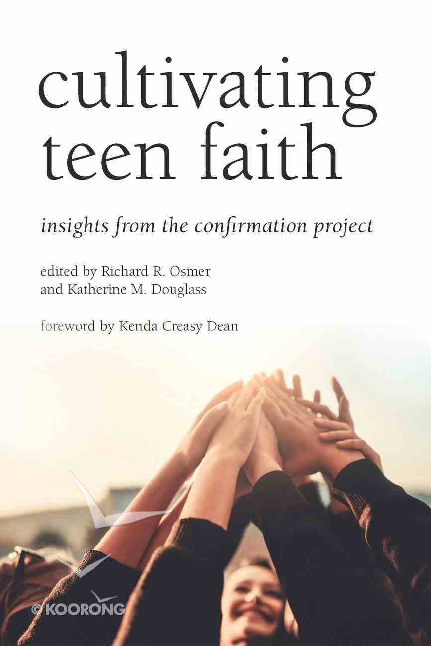Cultivating Teen Faith: Insights From the Confirmation Project Paperback